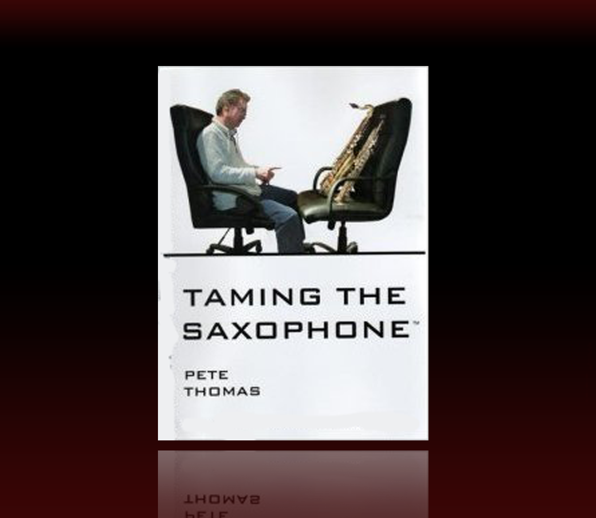 Pete Thomas - Taming The Saxophone