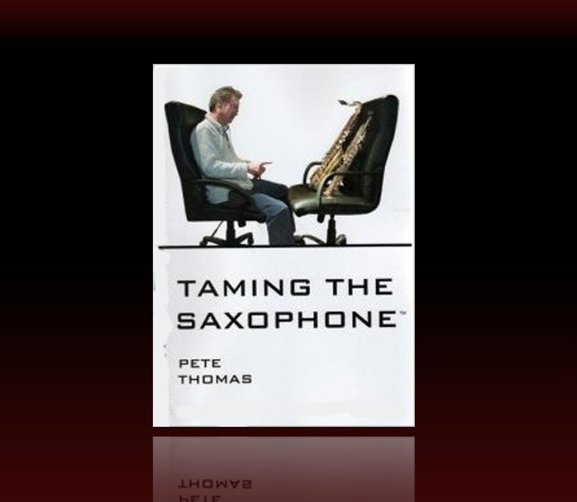 Pete Thomas - Taming The Saxophone
